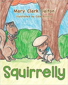 Squirrelly - Mark Clark Dalton - Children Book